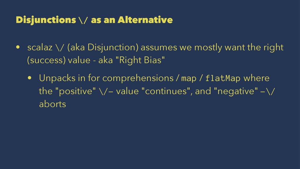 Disjunctions \/ as an Alternative • scalaz \/ (...