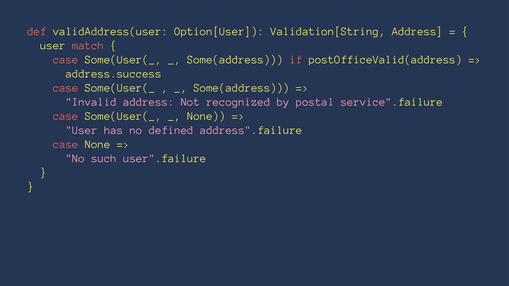 def validAddress(user: Option[User]): Validatio...