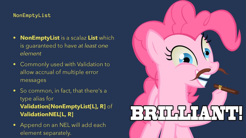 NonEmptyList • NonEmptyList is a scalaz List wh...