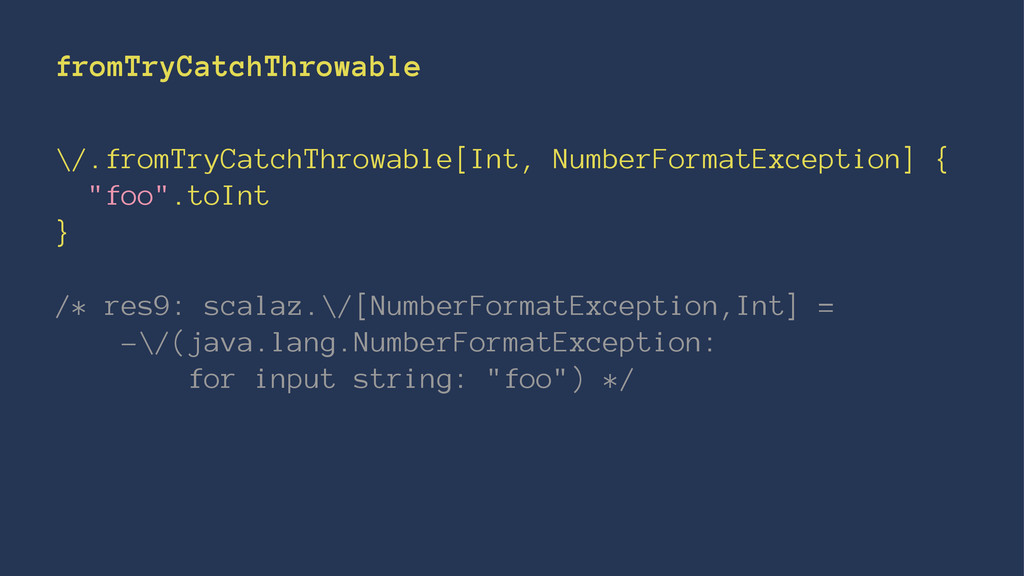 fromTryCatchThrowable \/.fromTryCatchThrowable[...