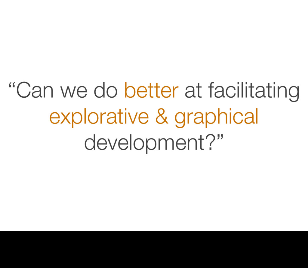 """Can we do better at facilitating explorative &..."