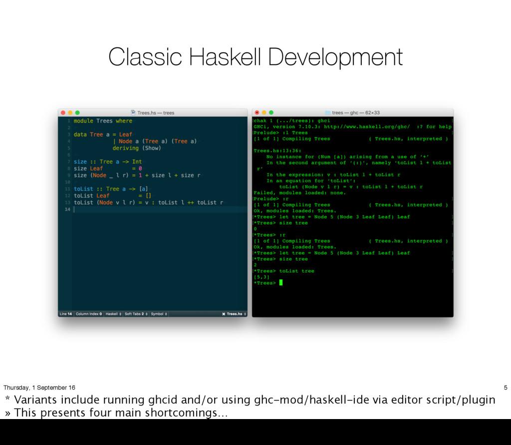 Classic Haskell Development 5 Thursday, 1 Septe...