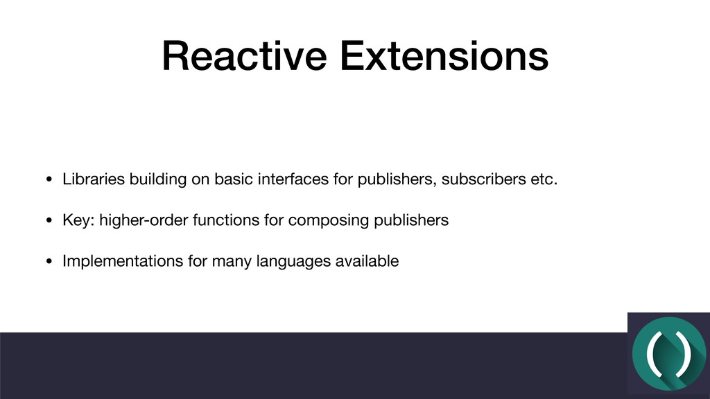 Reactive Extensions • Libraries building on bas...