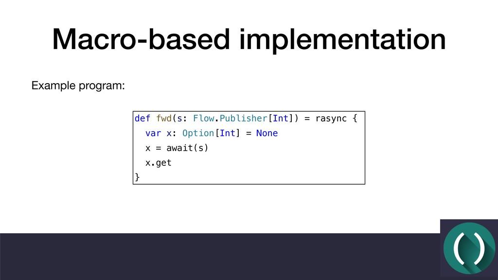 Macro-based implementation Example program: def...