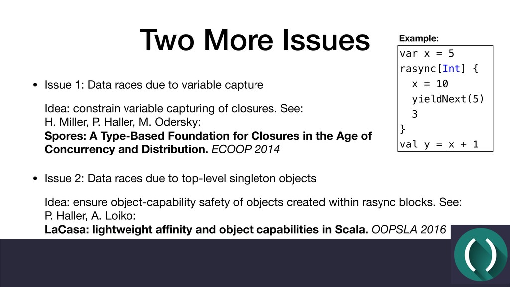Two More Issues • Issue 1: Data races due to va...