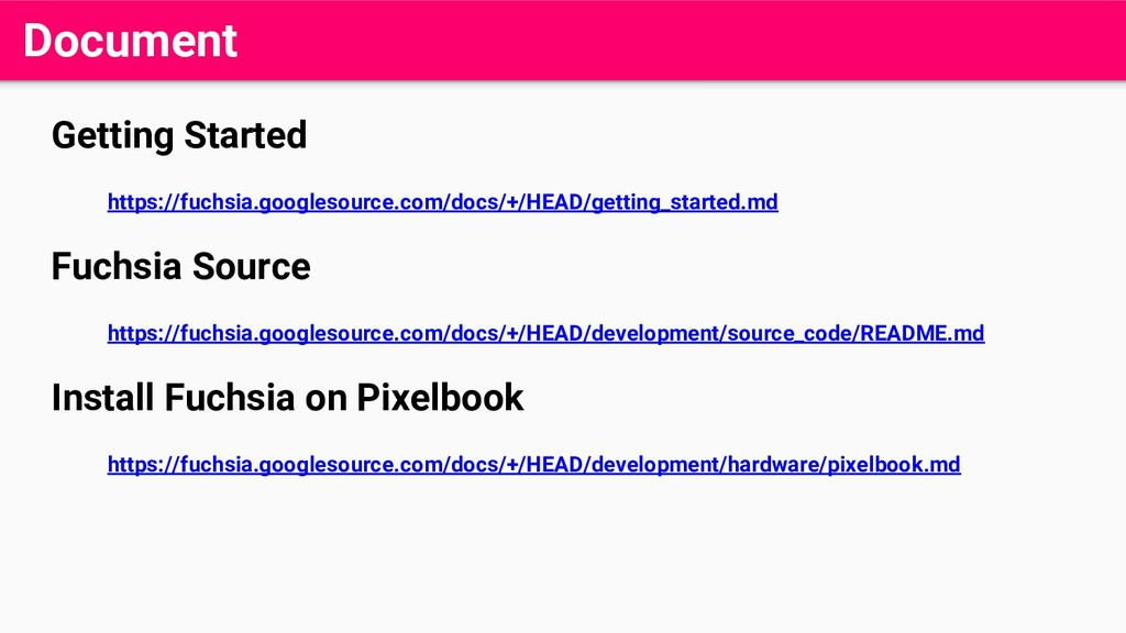 Document Getting Started https://fuchsia.google...