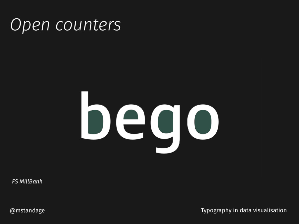 Open counters @mstandage Typography in data vis...