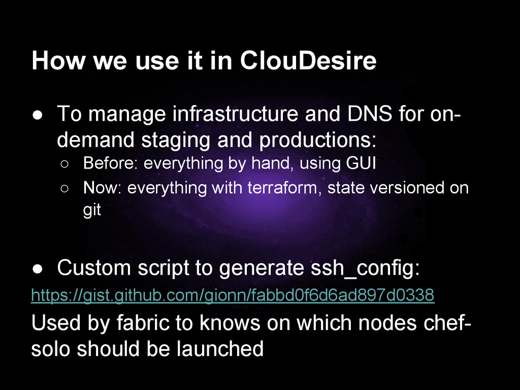 How we use it in ClouDesire ● To manage infrast...