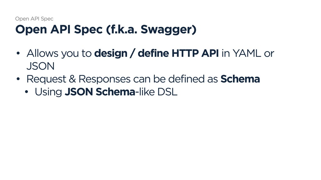 • Allows you to design / define HTTP API in YAM...