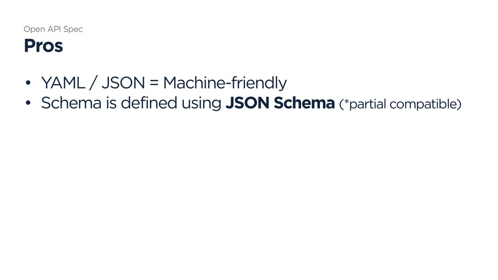 • YAML / JSON = Machine-friendly • Schema is de...