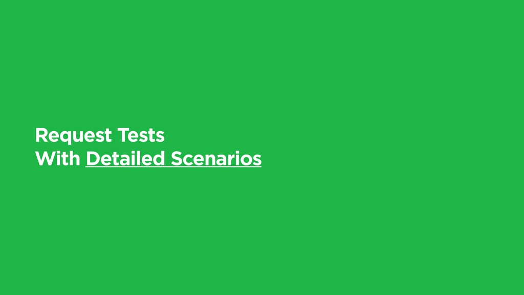 Request Tests With Detailed Scenarios