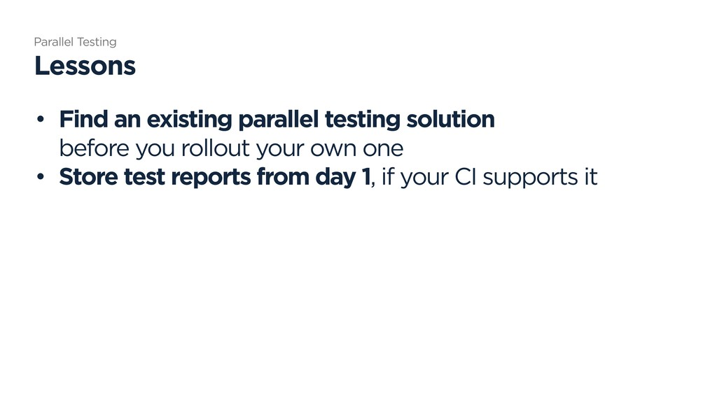 • Find an existing parallel testing solution 