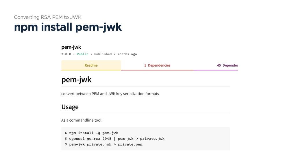 npm install pem-jwk Converting RSA PEM to JWK
