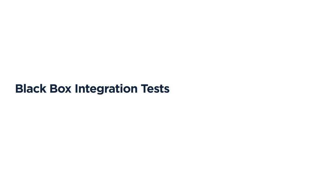 Black Box Integration Tests