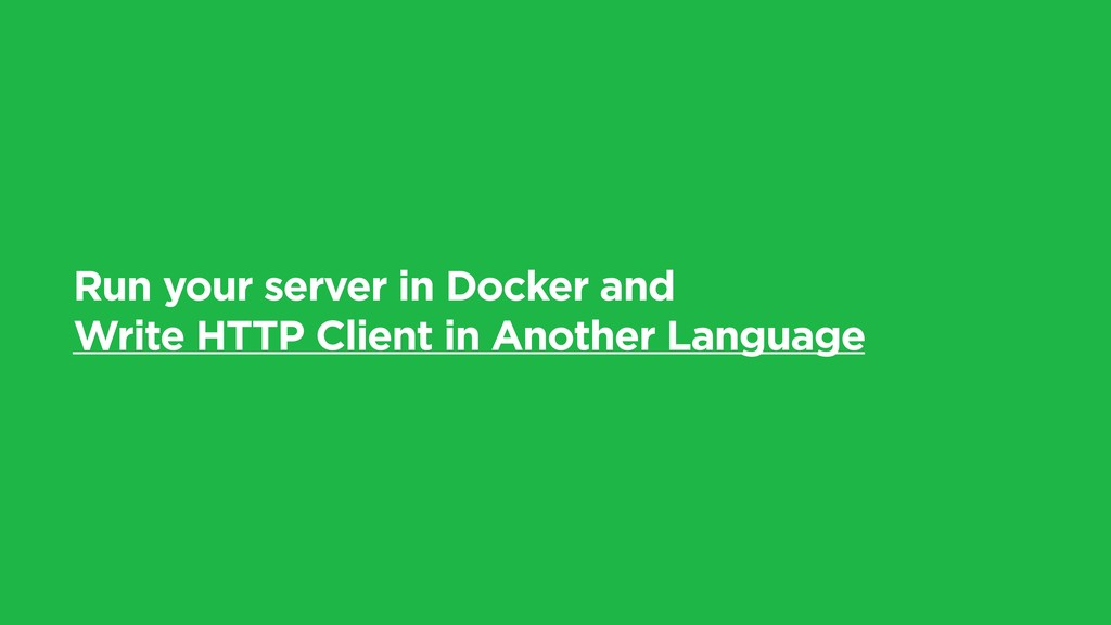 Run your server in Docker and Write HTTP Client...