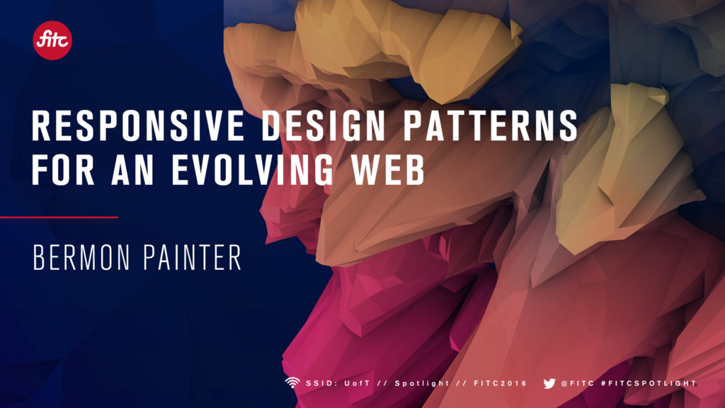 RESPONSIVE DESIGN PATTERNS FOR AN EVOLVING WEB ...