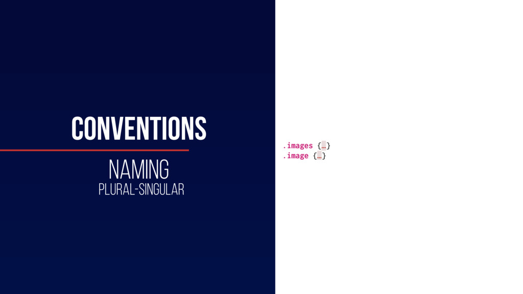 HTML .images {…} .image {…} CONVENTIONS NAMING ...