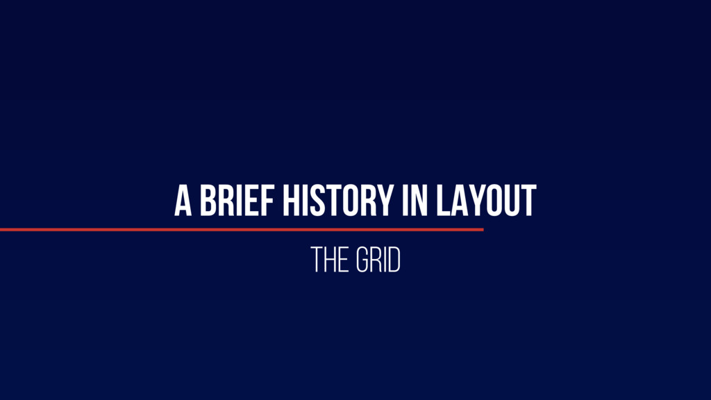 A BRIEF HISTORY IN LAYOUT The Grid