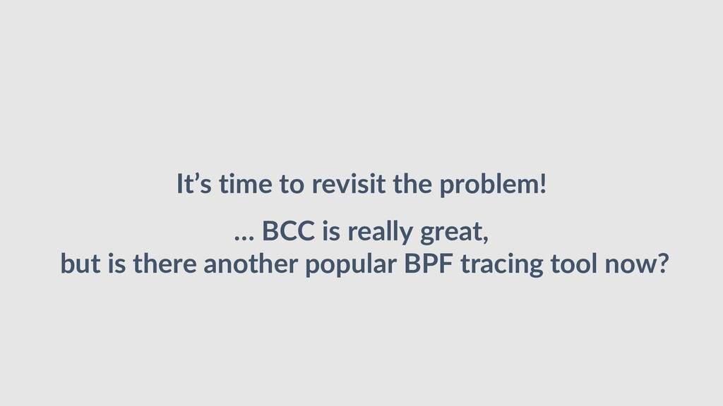 It's time to revisit the problem! … BCC is real...