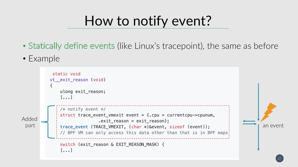 27 How to notify event? • Statically define eve...