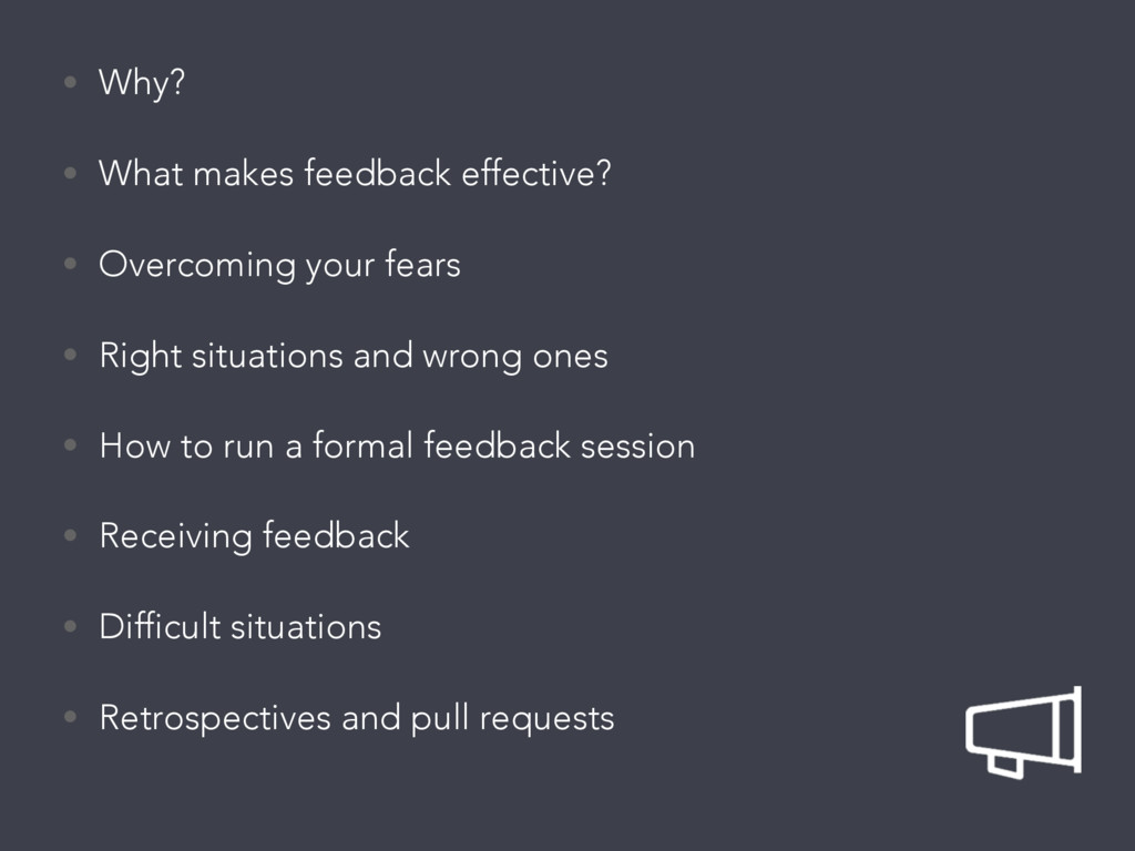 • Why? • What makes feedback effective? • Overc...