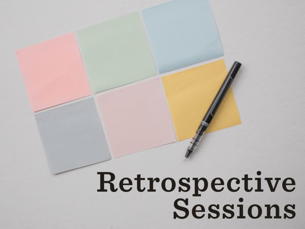 Retrospective Sessions