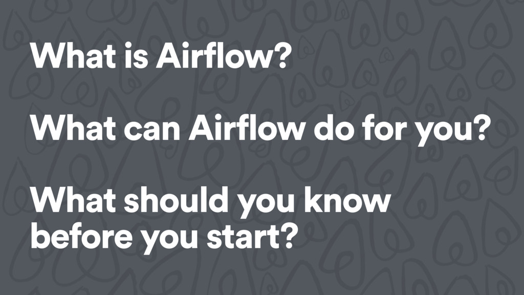 What is Airflow? What can Airflow do for you? W...