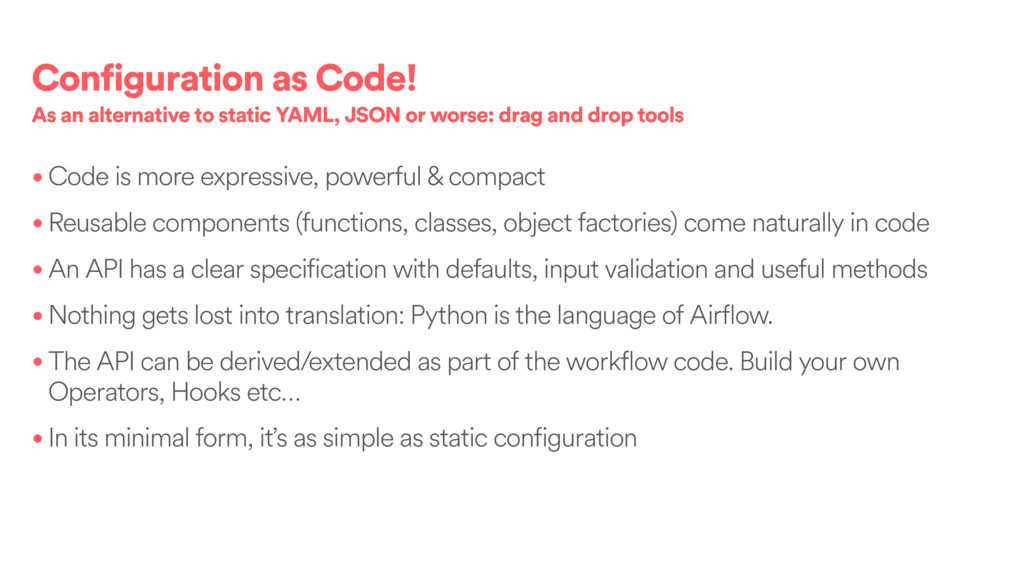 Configuration as Code! As an alternative to sta...