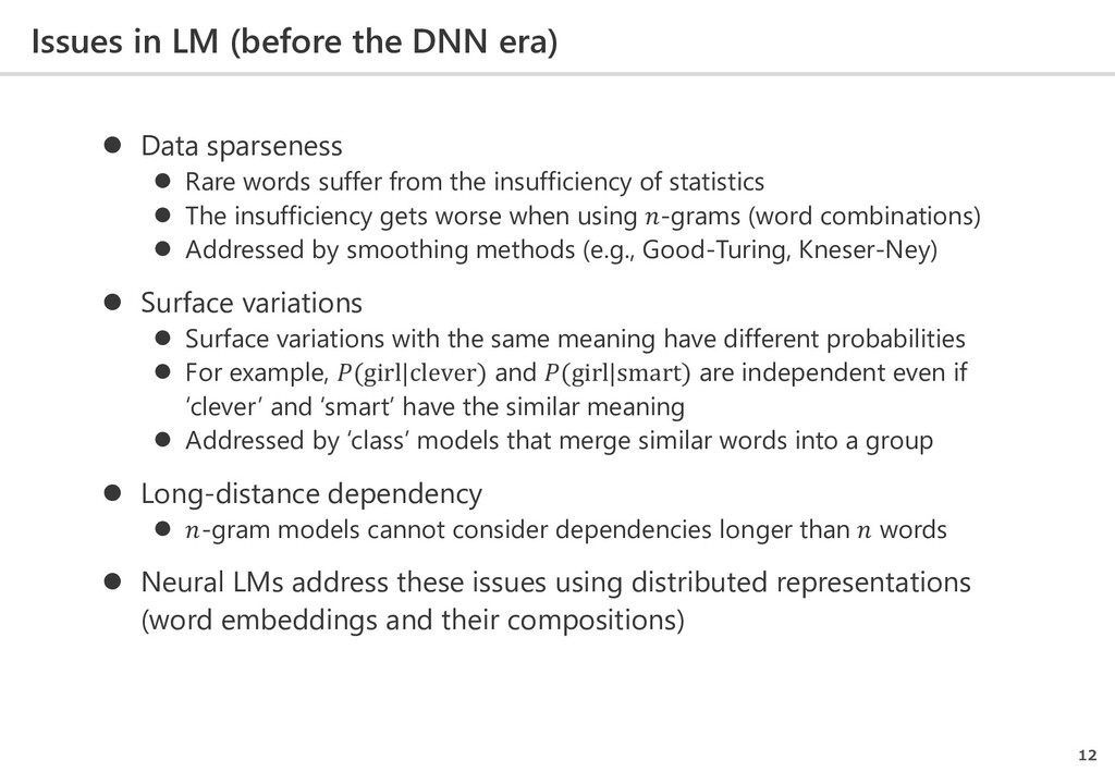 Issues in LM (before the DNN era) 12  Data spa...