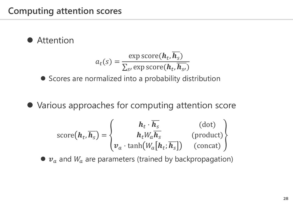 Computing attention scores 28  Attention  () =...