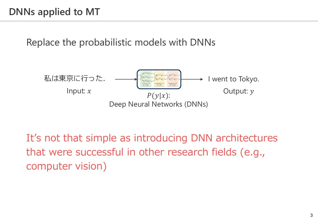 DNNs applied to MT 3 Replace the probabilistic ...