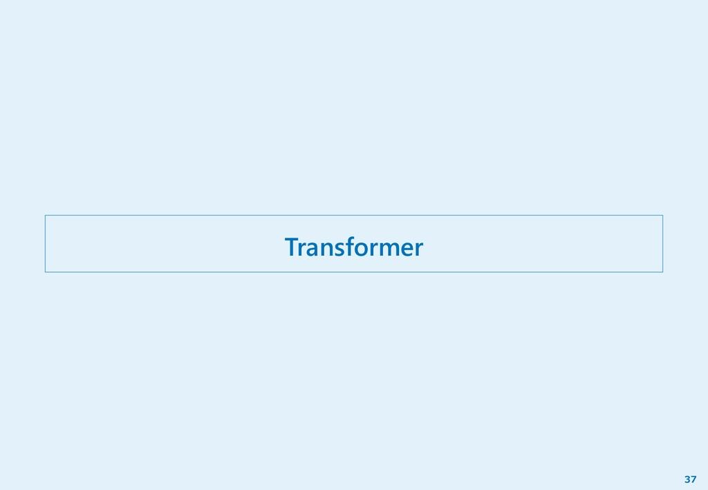 Transformer 37
