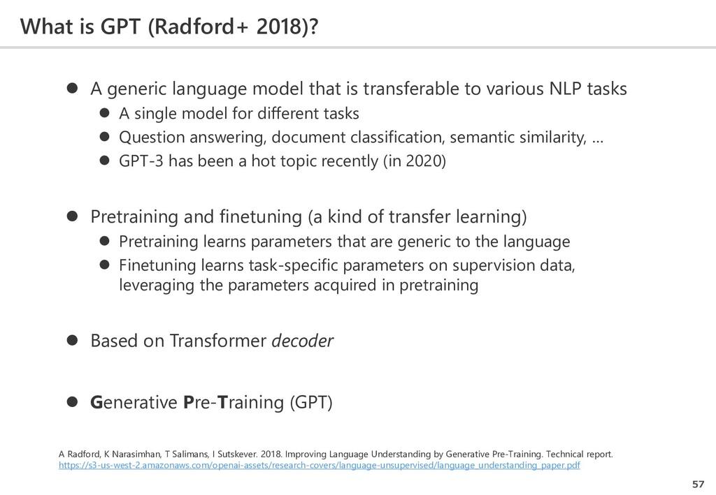 What is GPT (Radford+ 2018)? 57  A generic lan...