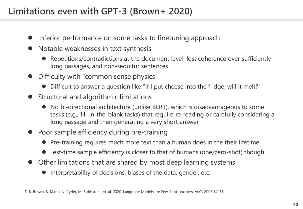 Limitations even with GPT-3 (Brown+ 2020) 70  ...