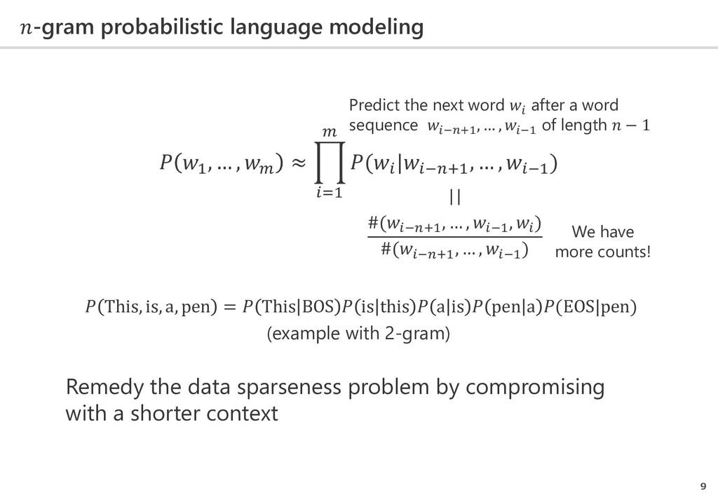 -gram probabilistic language modeling 9  1 , … ...