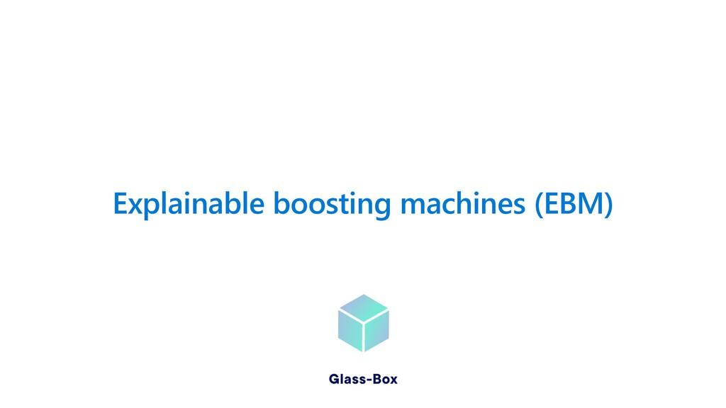 Explainable boosting machines (EBM)