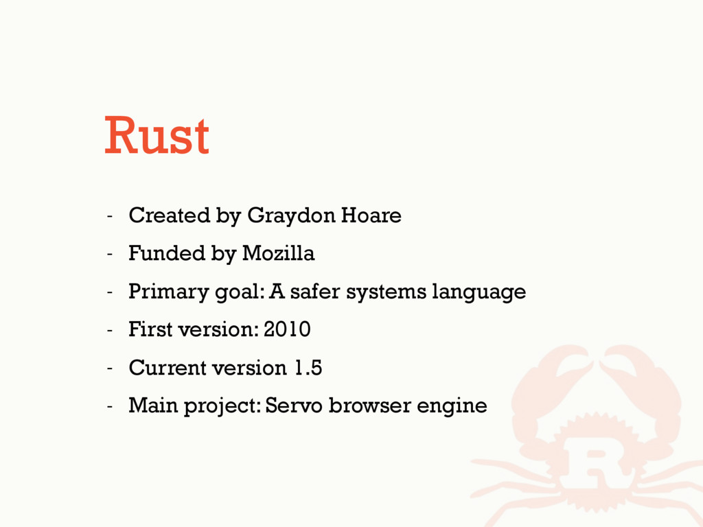 Rust - Created by Graydon Hoare - Funded by Moz...
