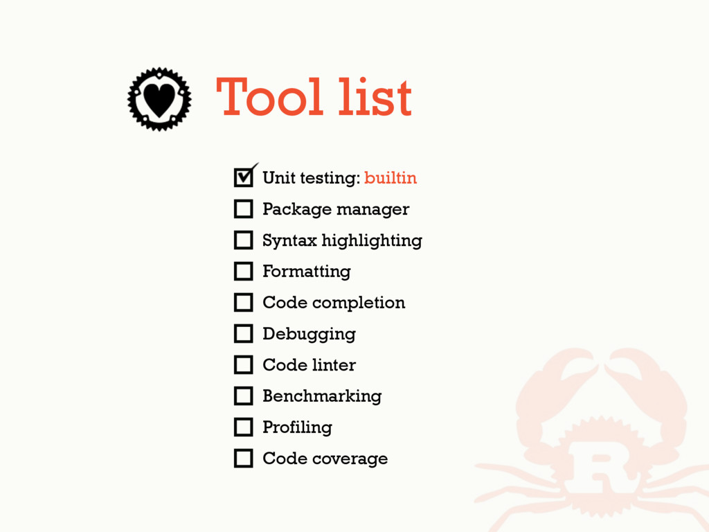 Tool list Unit testing: builtin Package manager...