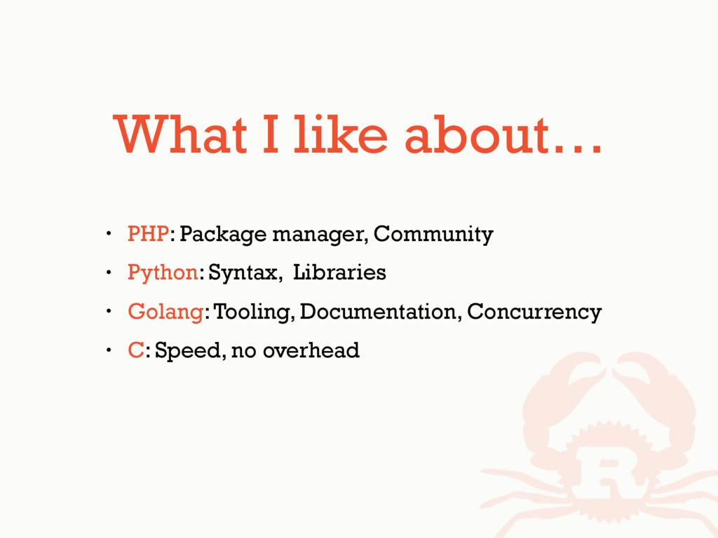 What I like about… • PHP: Package manager, Comm...