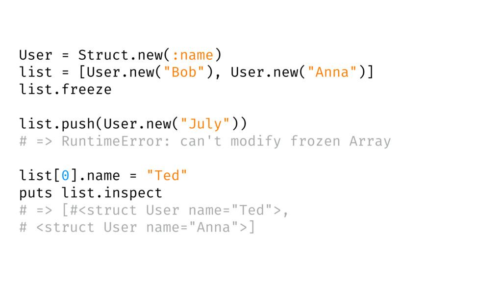 """User = Struct.new(:name) list = [User.new(""""Bob""""..."""
