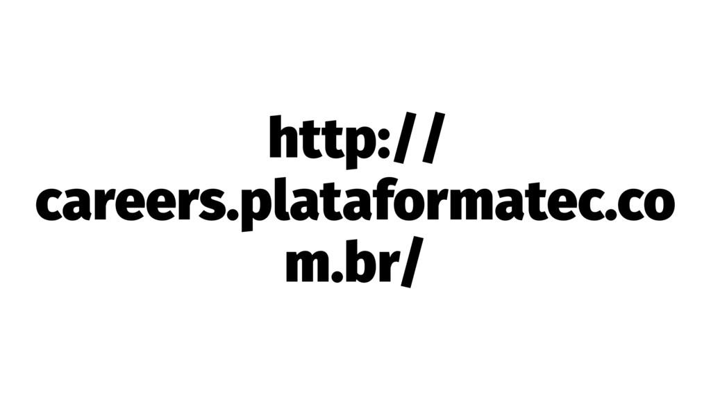 http:// careers.plataformatec.co m.br/