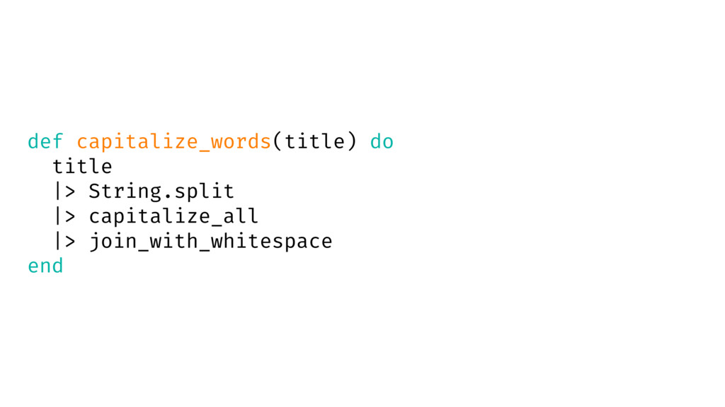 def capitalize_words(title) do title  > String....