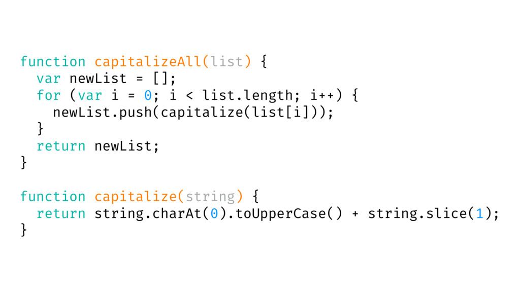 function capitalizeAll(list) { var newList = []...