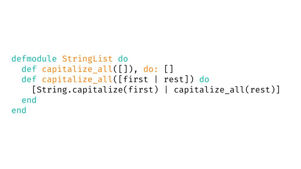 defmodule StringList do def capitalize_all([]),...