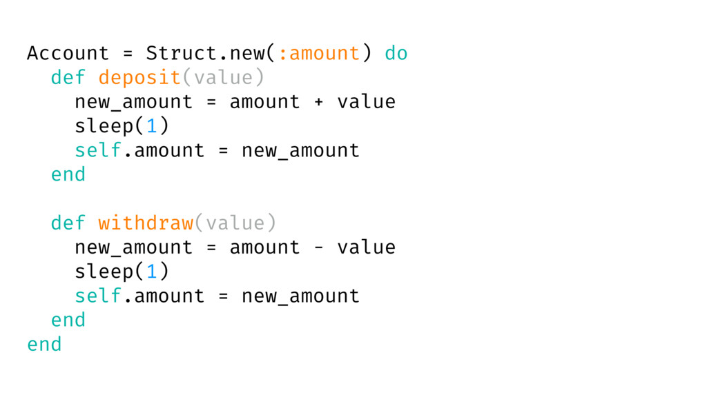 Account = Struct.new(:amount) do def deposit(va...