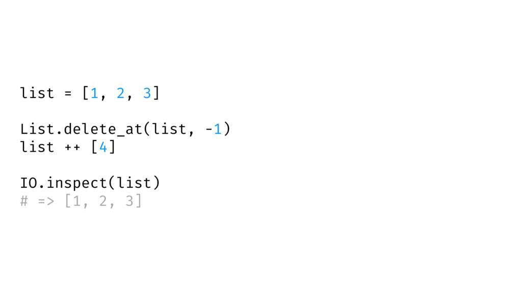 list = [1, 2, 3] List.delete_at(list, -1) list ...