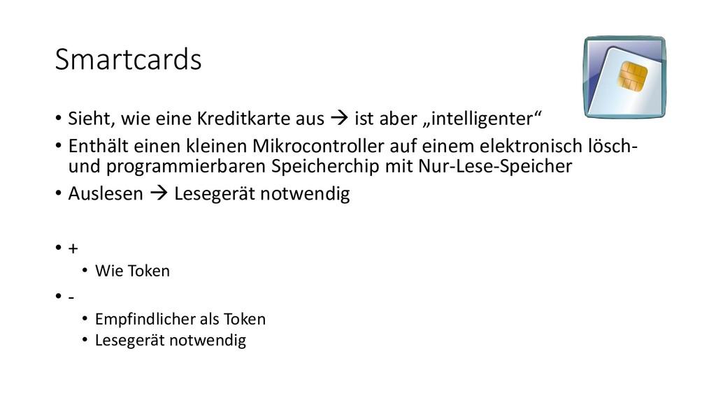 Smartcards • Sieht, wie eine Kreditkarte aus → ...
