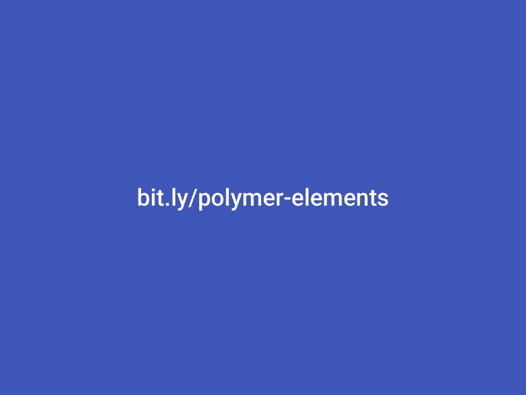 bit.ly/polymer-elements