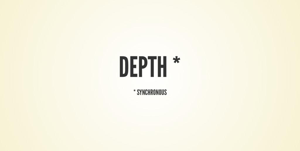 DEPTH * * SYNCHRONOUS