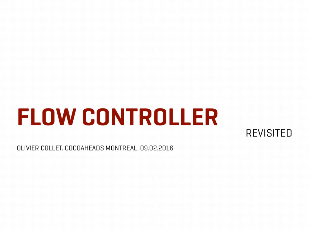 FLOW CONTROLLER REVISITED OLIVIER COLLET. COCOA...